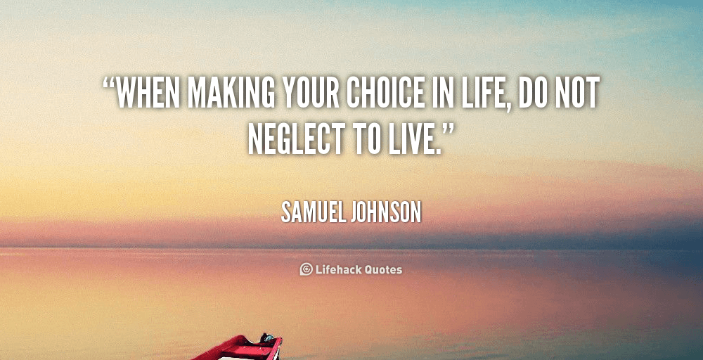 quote-Samuel-Johnson-when-making-your-choice-in-life-do-109333_3